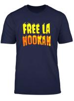 Funny Free La Hookah T Shirt