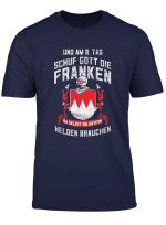 Gott Schuf Die Franken Frankische Helden T Shirt