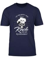 Leg Das Rezept Weg Ich Bin Koch Und Kein Apotheker Kochen T Shirt