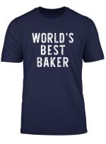 World S Best Baker Baking Bakery Funny Gift T Shirt
