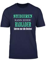 Studieren Kann Jeder Radlader Fahren Nur Die Besten T Shirt