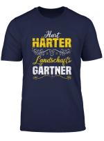 Hart Harter Landschaftsgartner T Shirt