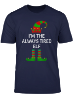 I M The Always Tired Elf Matching Group Family Christmas T Shirt