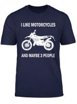 I Like Motorcycles Tshirt Funny Motorbike Rider Biker Gift