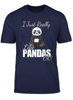 I Just Really Like Pandas Ok Cute Panda Bear Pun Gift T Shirt