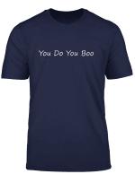 You Do You Boo Inspirational Uplifting Mental Health T Shirt