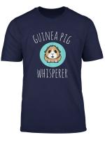 Funny Cute Pet Guinea Pig Whisperer Gift T Shirt