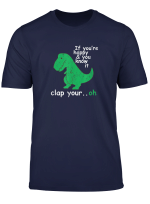 If You Re Happy You Know It Clap Your Hand T Shirt