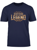 Woodturning Legend Funny Woodworking T Shirt