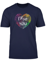 I Ll Go With You Top Colorful Vintage Grunge Heart T Shirt