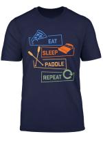 Eat Sleep Kanu Fahrer Paddelboot Kajak Kajakfahrer Kanusport T Shirt