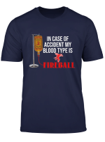 In Case Of Accident My Blood Type Is Fireball T Shirt
