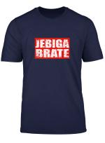 Jebiga Brate Lustiges Jugoslawien Balkan Jugo T Shirt
