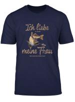 Herren Ich Liebe Meine Frau Angler T Shirt
