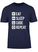 Eat Sleep Code Repeat Programmer It Support Coder Gift T Shirt