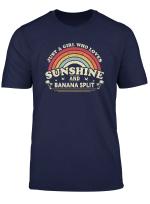 Bananensplit Shirt Girl Loves Sunshine And Banana Split T Shirt