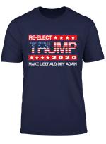 Donald Trump Wahl 2020 Machen Liberalen Cry Wieder Gop Shirt