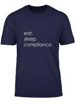 Eat Sleep Compliance T Shirt