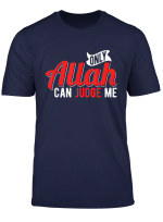 Only Allah Can Judge Me T Shirt Islamic Shirts Moslem Tshirt