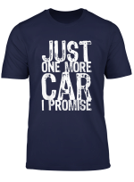 Just One More Car I Promise Funny Gift T Shirt