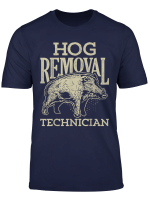 Hog Removal Technician T Shirt Boar Hunting Vintage Pig Gift