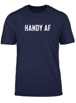 Handyman Tools Contractor Gift For Men Or Dad Handy Af T Shirt