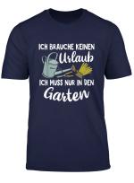 Ich Brauche Keinen Urlaub Hobbygartner Garten Gartner T Shirt