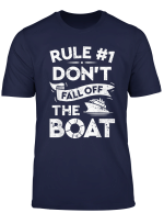 Rule Number 1 Don T Fall Off The Boat T Shirt Cruise Ship