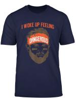 I Woke Up Feeling Dangerous 6 Funny Football Shirt