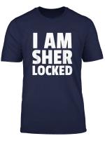 I Am Sher Locked T Shirt