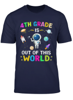 4Th Grade Is Out Of This World First Day Of School Gift T Shirt