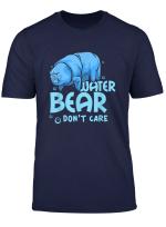 Water Bear Dont Care Shirt I Tardigrade Microbiology T Shirt