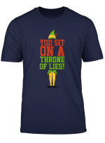 Elf Quotes You Sit On A Throne Of Lies T Shirt T Shirt