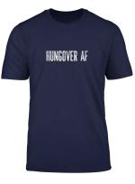 Hungover Af Vintage Style T Shirt