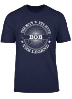 2018 The Man The Myth The Legend Tshirt For Your Bob