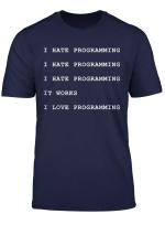 Programmierer Informatiker Lustiges Ich Hasse Programmieren T Shirt