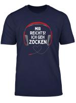 Gaming Kopfhorer Mir Reicht S Ich Geh Zocken Gamer Spruch T Shirt