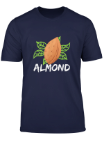 Beautiful Almond With Green Leaves Nut Lover Gift T Shirt