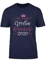 Ich Werde Eine Grosse Schwester 2020 Einzelkind Herz T Shirt