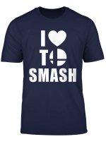 I Love To Smash Funny Gamer T Shirt