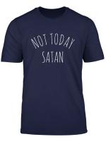 Not Today Satan Tshirt Women And Men Devil T Shirt