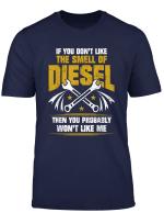 Diesel Mechanic Don T Like The Smell Of Diesel T Shirt