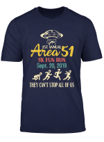 Funny Ufo 1St Annual Area 51 5K Fun Run T Shirt