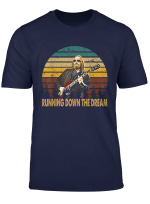 Retro Tom Shirts Petty Funny Musician Running Down The Dream T Shirt