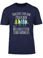 Vorsicht Frauchen Wellensittiche Harmlos T Shirt Vogel