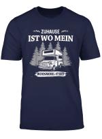 Zuhause Ist Wo Mein Wohnmobil Steht Wohnwagen Camping Camper T Shirt