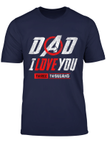 Lover S You 3000 Shirt Dad I Will Three Thousand T Shirt