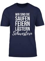 Wir Sind Die Saufen Feiern Lastern Schwestern T Shirt