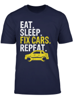Eat Sleep Fix Cars Repeat Auto Mechanic Gift T Shirt