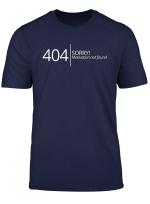 Lustiges 404 No Motivation Found T Shirt Nerd Geek